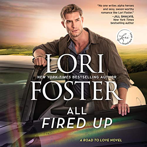 All Fired Up: Road to Love, Book 3