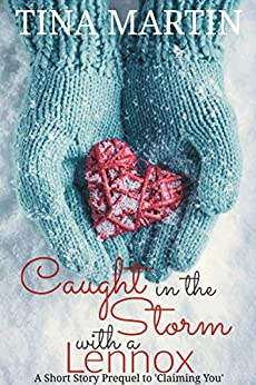 Caught in the Storm with a Lennox (A Lennox In Love) by [Tina Martin]