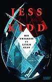 Die Ewigkeit in einem Glas: Roman - Jess Kidd