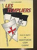 Les Templiers - Dans la région de Montargis, Gien, Cosne