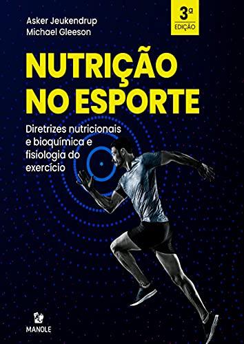 NUTRIÇÃO NO ESPORTE: DIRETRIZES NUTRICIONAIS E BIOQUÍMICA E FISIOLOGIA DO EXERCÍCIO