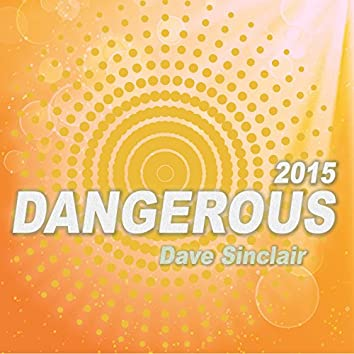 Dangerous 2015