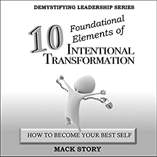 10 Foundational Elements of Intentional Transformation: How to Become Your Best Self audiobook cover art