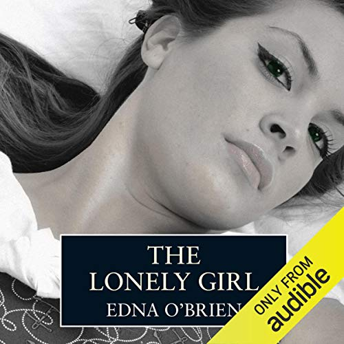 The Lonely Girl                   By:                                                                                                                                 Edna O'Brien                               Narrated by:                                                                                                                                 Edna O'Brien                      Length: 7 hrs and 58 mins     10 ratings     Overall 3.4