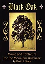Black Oak: Music and Tablature for the Mountain Dulcimer (Music of Idlewild Book 1)