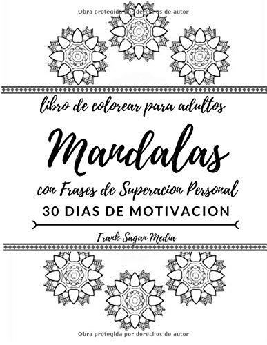 Libro de Colorear para Adultos Mandalas: con Frases de Superacion Personal: 30...