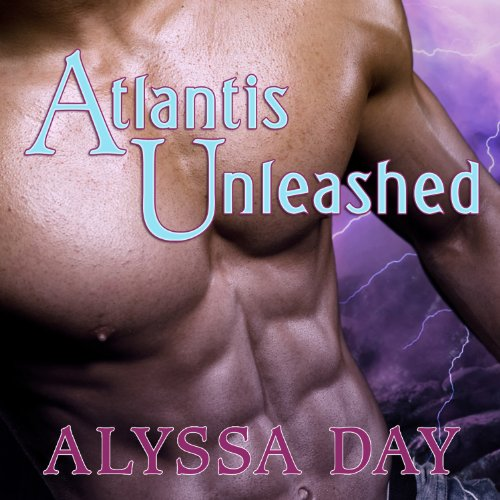 Atlantis Unleashed Audiobook By Alyssa Day cover art