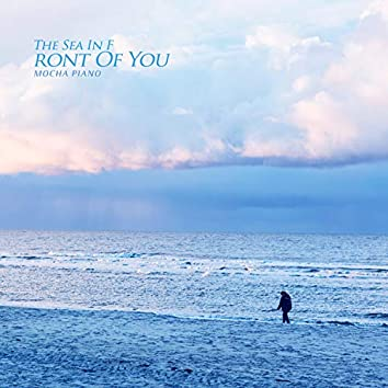 The Sea In Front Of You
