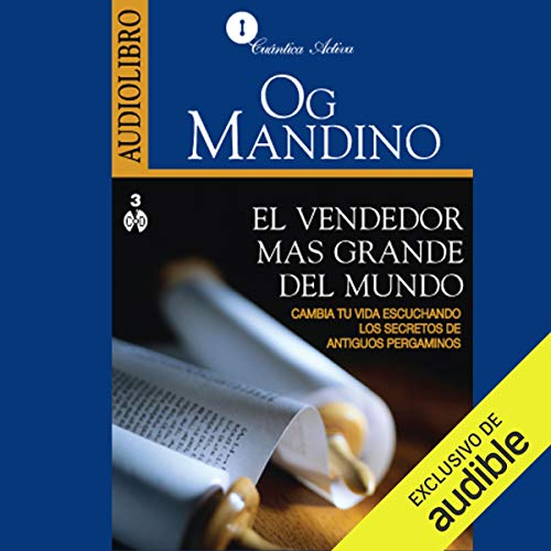 El vendedor más grande del mundo [The Biggest Seller in the World] (Castilian Narration)     Cambia tu vida escuchando los secretos de antiguos pergaminos [Change Your Life by Listening to the Secrets of Ancient Scrolls]              By:                                                                                                                                 Og Mandino                               Narrated by:                                                                                                                                 Jordi Salas                      Length: 2 hrs and 24 mins     15 ratings     Overall 4.5