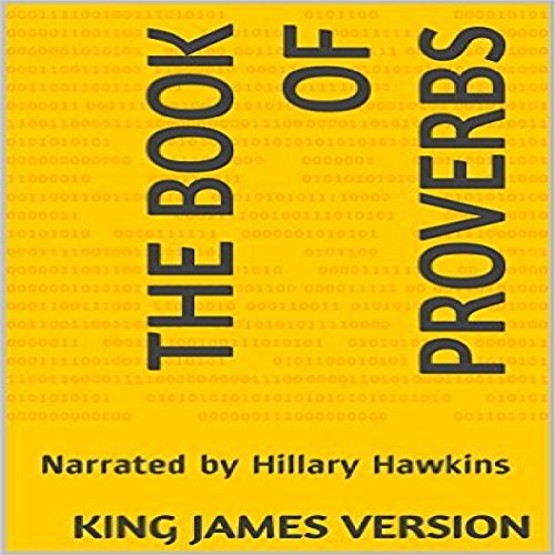 The Book of Proverbs - King James Version Audiobook By King James Version, Holy Bible cover art