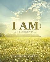 I Am: A 40-day Devotional