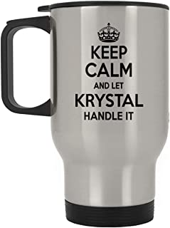Travel Mug - Keep Calm And Let KRYSTAL Handle It! - Personal Name Travel Mug Gifts For KRYSTAL From Men, Women - On Birthday Gifts, Special Day - 14Oz Travel Coffee Mug Stainless Steel