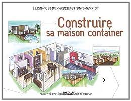 Amazon Co Jp Construire Sa Maison Container French Edition ɛ»åæ›¸ç± Chevriot Sebastien Fossoux Elise Kindleストア