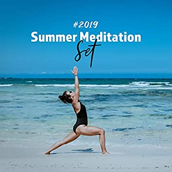 #2019 Summer Meditation Set: 15 Songs for Meditation and Yoga Practice for a Holiday Trip, Days Off Work or at Home