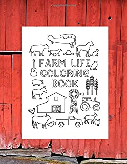 FARM LIFE COLORING BOOK: 8.5x11 large format activity book for boys and girls toddlers ages 3+ preschool kindergarten elem...