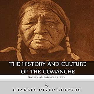 Native American Tribes: The History and Culture of the Comanche audiobook cover art