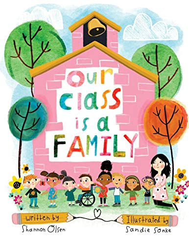 Compare Textbook Prices for Our Class is a Family  ISBN 9780578629094 by Olsen, Shannon,Sonke, Sandie