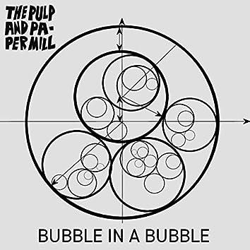 Bubble in a Bubble