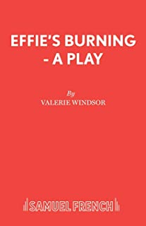 Effie's Burning - A Play (Acting Edition)