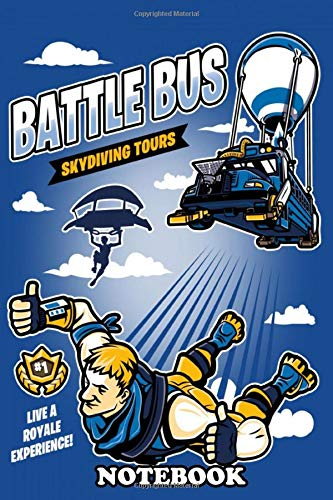 """Notebook: Live A Royale Experience With Battle Bus Skydiving Tour , Journal for Writing, College Ruled Size 6"""" x 9"""", 110 Pages"""