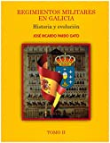 Regimientos Militares en Galicia, II. Historia y evolución