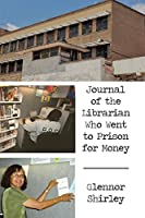 Journal of the Librarian Who Went to Prison for Money
