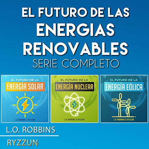 El Futuro de las Energías Renovables Serie Completo [The Future of Renewable Energies Complete Series] cover art