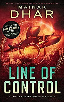 Line of Control- A Thriller on the Coming War in Asia by [Mainak Dhar]