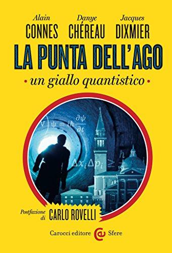 La punta dell'ago: Un giallo quantistico (Le sfere) (Italian Edition)