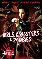 GIRLS GANGSTERS & ZOMBIES