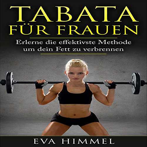 Tabata für Frauen [Tabata for Women: Learn the Most Effective Way to Burn Fat] audiobook cover art