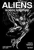 Aliens, la série originale, Intégrale, Tome 3 - Guerre pour la Terre