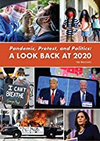 Pandemic, Protest, and Politics: A Look Back at 2020