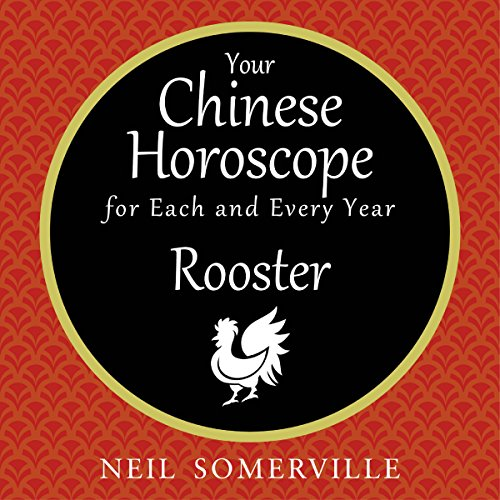 Your Chinese Horoscope for Each and Every Year - Rooster audiobook cover art