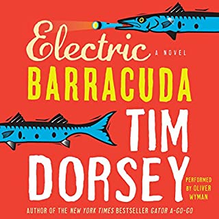 Electric Barracuda                   By:                                                                                                                                 Tim Dorsey                               Narrated by:                                                                                                                                 Oliver Wyman                      Length: 11 hrs and 2 mins     299 ratings     Overall 4.4