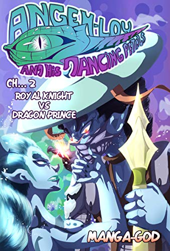 Angehlou And His Dancing Petals (Light Novel-Manga with Pictures): Chapter 2. Royal Knight Vs Dragon Prince! (English Edition)