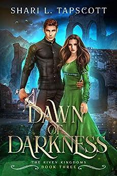 Dawn of Darkness (The Riven Kingdoms Book 3) by [Shari L.  Tapscott]