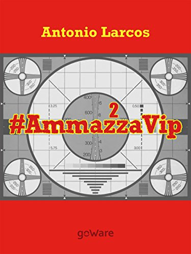 # AmmazzaVip 2 (Tavola rotonda - goWare) (Italian Edition)