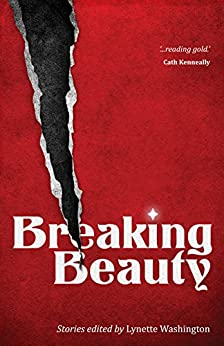 Breaking Beauty by [Anna Solding, Sean Williams, Katherine Arguile, Lynette Washington, Brian Castro]