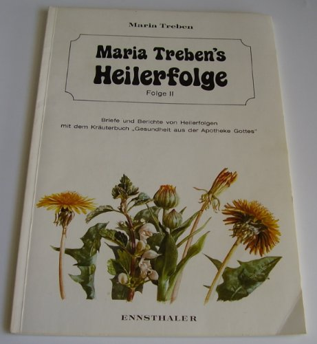 Maria Treben's Heilerfolge II