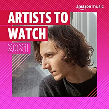 2021 Artists to Watch