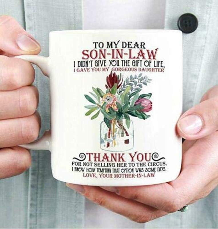 Willow Bunny To My Dear Son In Law I Gave You My Gorgeous Daughter Coffee Mug White Coffee Mug 11oz