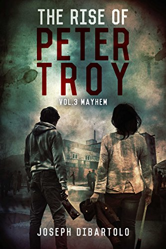 The Rise of Peter Troy Vol. 3 Mayhem by [Joseph DiBartolo, Najla Qamber, Kristina Circelli]