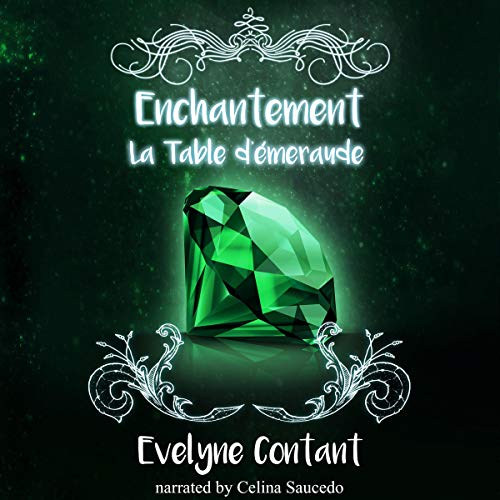 The Emerald Tablet      Enchantment, Book 3              De :                                                                                                                                 Evelyne Contant                               Lu par :                                                                                                                                 Celina Saucedo                      Durée : 12 h et 44 min     Pas de notations     Global 0,0