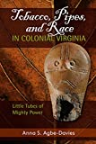 Best Tobacco Pipes - Tobacco, Pipes, and Race in Colonial Virginia: Little Review