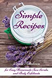 Simple Recipes for Easy Homemade Face Scrubs and Body Exfoliants: Organic Beauty on a Budget (Herbal and Natural Remedies for Healhty Skin Care Book 1) (English Edition)