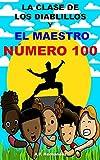 La clase de los diablillos y el maestro número 100: Novela Infantil / Juvenil - Libro de Suspense / Humor. Lectura de 8-9 a 11-12 años. Literatura Ficción