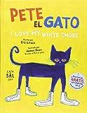 Pete, el gato: I love my white shoes (Colección Gatos) (Spanish Edition)