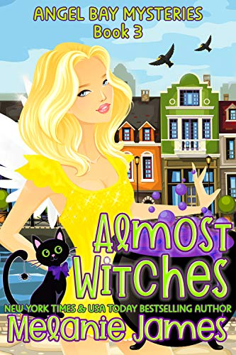 Almost Witches (Angel Bay Mysteries Book 3) by [Melanie James]