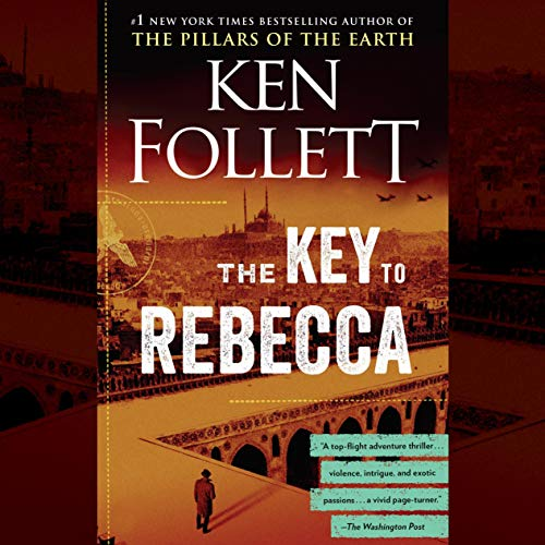 The Key to Rebecca Audiobook By Ken Follett cover art